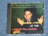 FRANKIE LYMON ( of THE TEENAGERS ) - AT THE LONDON PALLADIUM / 1991 US BRAND NEW CD
