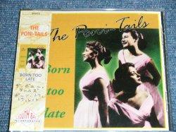画像1: THE PONI-TAILS - BORN TOO LATE / 1994 ORIGINAL Brand New CD