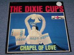 画像1: THE DIXIE CUPS - CHAPEL OF LOVE ) / 1964 US ORIGINAL STEREO LP