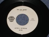 "APRIL BYRON - HE'S MY BOBBY / 1964 US ORIGINAL 7"" SINGLE"
