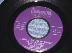 "画像1: THE COOKIES - I WANT A BOY FOR MY BIRTHDAY / 1963 US ORIGINAL 7"" SINGLE"