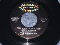 """画像1: THE RAINDROPS - THE KIND OF BOY YOU CAN'T FOR GET ( Looks: MINT- )/ 1963 US ORIGINAL 7"""" SINGLE"""