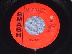 """画像1: THE ANGELS - WOW WOW WE / 1963 US ORIGINAL 7"""" SINGLE"""