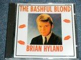 BRIAN HYLAND - THE BASHFUL BLOND ( ORIGINAL ALBUM + BONUS TRACKS ) / 1993 US ORIGINAL Brand New CD