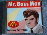 JOHNNY CYMBAL - MR.BASS MAN 25 ALL TIME HITS( STEREO & MONO ) / Early 1990's CANADA ORIGINAL Brand New CD out-of-print now