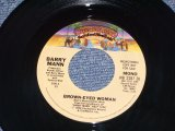 "BARRY MANN - BROWN-EYED WOMAMN ( PROMO ONLY SAME FLIP MONO/STEREO ) / 1968 US ORIGINAL 7"" SINGLE"