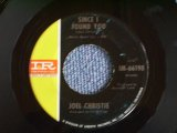 "JOEL CHRISTIE - SINCE I FOUND YOU / 1966 US ORIGINAL 7""SINGLE"