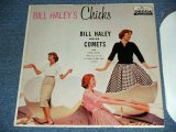 BILL HALEY and His COMETS - BILL HALEY'S CHICKS / 1958 US ORIGINAL MONO LP