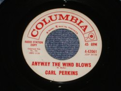 "画像1: CARL PERKINS - ANYWAY THE WIND BLOWS / 1961 US ORIGINAL White Label Promo 7""Single"