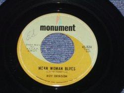 """画像1: ROY ORBISON - MEAN WOMAN BLUES ( Ex-/VG++ ) / 1963 US ORIGINAL 7"""" Single With COMPANY SLEEVE"""