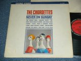 THE CHORDETTES - NEVER ON SUNDAY / 1962 US ORIGINAL MONO LP