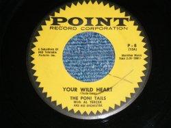 """画像1: THE PONI-TAILS - YOUR WILD HEART ( Ex++/Ex++ : WOL  )  / 1957 US ORIGINAL Used 7"""" Single"""