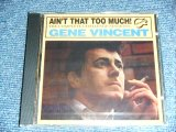 GENE VINCENT - AIN'T THAT TOO MUCH! / 1994 US AMERICA  ORIGINAL BRAND NEW SEALED CD