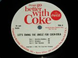 "v.a.OMNIBUS ( Performed  by SHIRELLES,FOUR SEASONS,ROY ORBISON, JAN& DEAN )   - THINGS GO BETTER WITH COKE : LET'S SWING THE JINGLE FOR COCA-COLA ( Ex++/Ex++ )   / MID 1960's  US AMERICA ORIGINAL Used  7"" SINGLE"