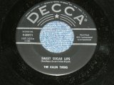 "KALIN TWINS - SWEET SUGAR LIPS ( Ex++/Ex++ ) / 1959 US AMERICA  ORIGINAL Used 7"" SINGLE"