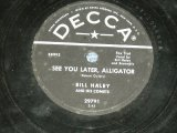 BILL HALEY - SEE YOU LATER ALIGATOR / 1956 US AMERICA ORIGINAL Used 78rpm SP