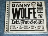 DANNY WOLFE & FRIENDS - LET'S FLAT GET IT? / 2012 SPAIN ORIGINAL Brand New CD