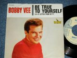 "BOBBY VEE - BE TRUE TO YOURSELF  / 1963 US ORIGINAL ""AUDITION LABEL PROMO"" Used 7""SINGLE With PICTURE SLEEVE"