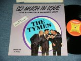 THE TYMES - SO MUCH IN LOVE ( Standard Cover ; Ex++,Ex/Ex++ ) / 1963 US AMERICA ORIGINAL MONO Used LP