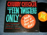 CHUBBY CHECKER -  FOR TEEN TWISTERS ONLY  ( Ex+/Ex+++ )   / 1962 US AMERICA ORIGINAL MONO Used LP