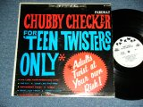 "CHUBBY CHECKER -  FOR TEEN TWISTERS ONLY  ( Ex+/VG+++ )   / 1962 US AMERICA ORIGINAL ""WHITE LABEL PROMO""  STEREO  Used LP"