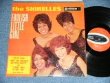 "THE SHIRELLES - FOOLISH LITTLE GIRL ( Ex+/VG+++~VG++ ) / 1963 US AMERICA ORIGINAL  ""1st PRESS Label"" MONO Used LP"