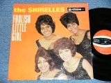 "THE SHIRELLES - FOOLISH LITTLE GIRL ( Ex++,Ex+/Ex- Looks:VG++ ) / 1963 US AMERICA ORIGINAL  ""1st PRESS Label"" MONO Used LP"