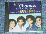 "THE CHANTELS  - LOOK IN MY EYES ; The BEST F The CARLTON & LUDIX Years  ( NEW )  / 1997 US AMERICA  ""BRAND NEW SEALED"" Dead Stock CD"