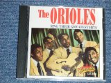THE ORIOLES -  SING THEIR GREATEST HITS ( FC:MINT-,BC:VG+++/MINT)  / 1991 US AMERICA Used CD