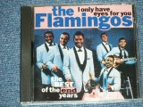 THE FLAMINGOS - THE BEST OF END YEARS : I ONLY HAVE EYES FOR YOU  ( MINT-/MINT)  / 1991 UK ENGLAND  Used CD