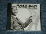 "FRANKIE LYMON ( of THE TEENAGERS ) - WHY DO FOOLS FALL IN LOVE (SEALED)  /  2002 UK ENGLAND  ""BRAND NEW SEALED"" CD"