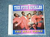 "THE 5 FIVE ROYALS - THE REAL THING ( NEW )  /  1998 GERMAN ORIGINAL ""BRAND NEW"" CD"