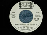 "TOMMY BOYCE ( of BOYCE & HART) - LET'S GO WHERE THE ACTION IS (Vocal) : LET'S GO WHERE THE ACTION IS (Inst) (Ex+++/Ex+++) / 1966 US AMERICA ORIGINAL ""WHITE LABEL PROMO"" Used 7"" SINGLE"