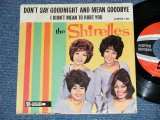 "THE SHIRELLES - DON'T SAY GOODNIGHT AND MEAN GOODBYE : I DIDN'T MEAN TO HURT YOU  ( Ex/Ex++ Looks:VG++ ) / 1963 US AMERICA  Used 7"" SINGLE With PICTURE SLEEVE"