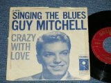 "GUY MITCHELL - SINGING THE BLUES : CRAZY WITH LOVE  ( Ex/Ex++ Looks:Ex+ )  / 1956 US ORIGINAL Used 7""SINGLE With PICTURE SLEEVE"