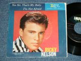 "RICKY NELSON -  YES SIR, THAT'S MY BABY : I'M NOT AFRAID  ( Ex++/Ex++ )  / 19 US ORIGINAL Used 7""SINGLE With PICTURE SLEEVE"