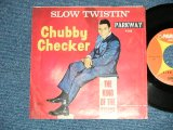 "CHUBBY CHECKER - SLOW TWISTIN' / LA PALOMA TWIST  ( Ex++/Ex- ) / 1962 US AMERICA  ORIGINAL Used  7"" Single With PICTURE SLEEVE"