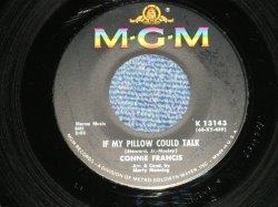 """画像1: CONNIE FRANCIS - IF MY PILLOW COULD TALK : YOU'RE THE ONLY CAN HURT ME  ( Ex/Ex) / 1963 US AMERICA ORIGINAL Used 7"""" SINGLE"""