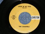 "THE CHANTELS -  LOOK IN MY EYES : GLAD TO BE BREAK   ( VG+++/VG+++ : WOL )  / 1961 US AMERICA ORIGINAL Used 7""45 Single"