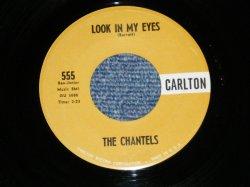 """画像1: THE CHANTELS -  LOOK IN MY EYES : GLAD TO BE BREAK   ( Ex++/Ex++ )  / 1961 US AMERICA ORIGINAL Used 7""""45 Single"""