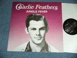 "CHARLIE FEATHERS - JUNGLE FEVER : ORIGINAL RECORDINGS ( NEW )  /  EUROPE ""BRAND NEW"" LP"