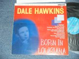 "DALE HAWKINS - BORN IN LOUISIANA  ( Ex+/MINT-)  /  1993 FINLAND/SWEDEN Used 10"" LP"