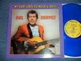 "DEL REEVES - MY BABY LIKES TO ROCK & ROLL  ( NEW)  /  EUROPE Limited 500 Copies REISSUE ""BLUE WAX  VINYL""  ""BRAND NEW"" LP"