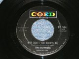 "THE DUPREES - WHY DON'T YOU BELIEVE ME : MY DEAREST ONE  (Ex+++/Ex+++ ) / 1963 US AMERICA ORIGINAL 1st Press Label Used 7"" 45 Single"