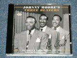 JOHNNY MOORE'S THREE BLAZAERS -BE COOL  ( MINT-/MINT)   /  2007 UK ENGLAND ORIGINAL  Used CD