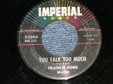 "FRANKIE FORD - YOU TALK TO MUCH : IF YOU'VE GOT TROUBLE   (Ex+/Ex+) / 1960 US AMERICA ORIGINAL  Used 7"" SINGLE"