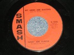"""画像1: IVORY JOE HUNTER - MY ARMS ARE WAITING : CONGRATULATIONS   (Ex+++/Ex+++ ) / 1963 US AMERICA ORIGINAL Used 7"""" Single"""