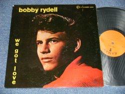 画像1: BOBBY RYDELL  - WE GOT LOVE (Ex++/Ex+++ ) / 1959 US AMERICA ORIGINAL MONO Used LP