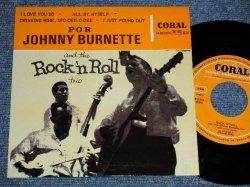 """画像1: JOHNNY BURNETTE and The ROCK 'N ROLL TRIO - ROCK 'N ROLLWITH THE JOHNNY BURNETTE TRIO (MINT-/MINT) (Ex++/Ex++) / SPAIN REISSUE Used 7"""" EP With PICTURE SLEEVE"""