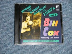 "画像1: BILL COX - ROUGH & ROWDY HILLBILLY OF THE 1930's VOL.2 (NEW) / NETHERLAND ORIGINAL ""BRAND NEW"" CD"